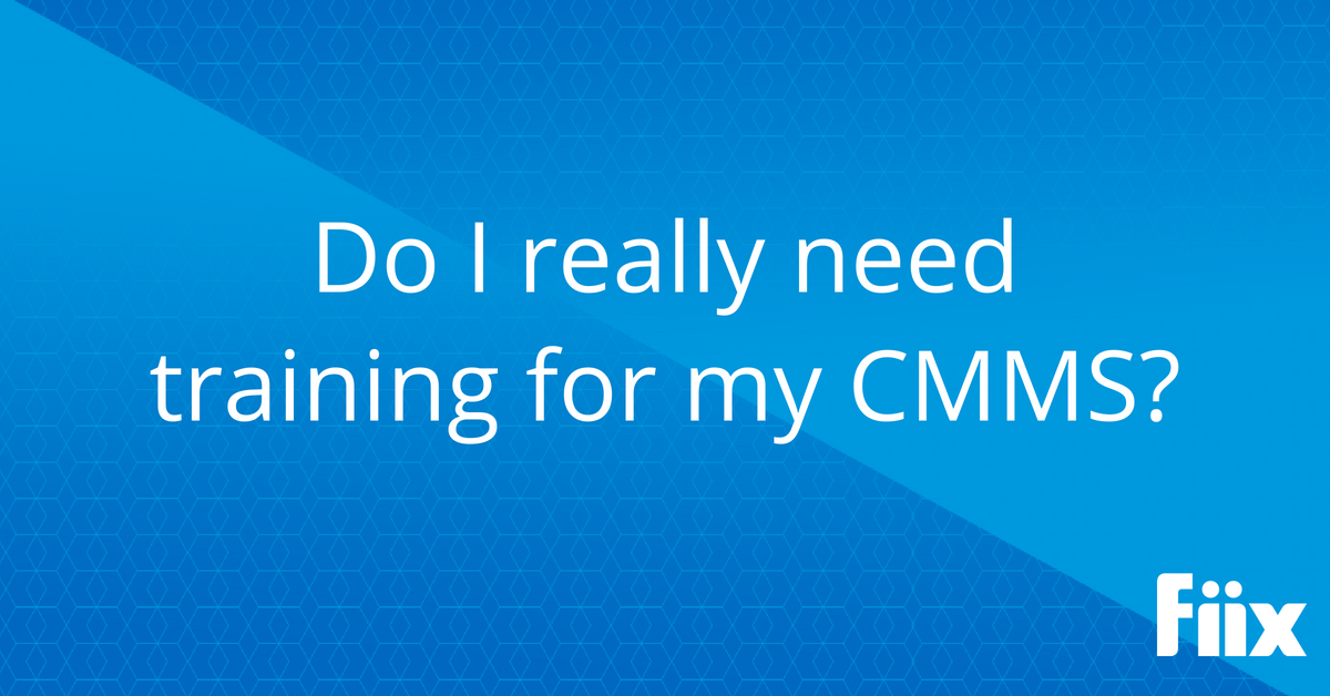 do i really need training for my cmms