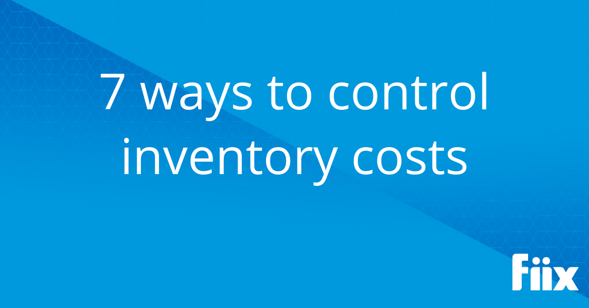 7 ways to control inventory costs