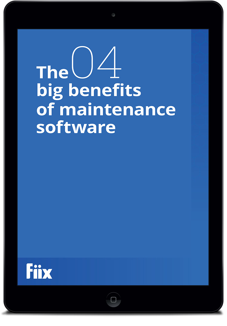 The 4 big benefits of maintenance software
