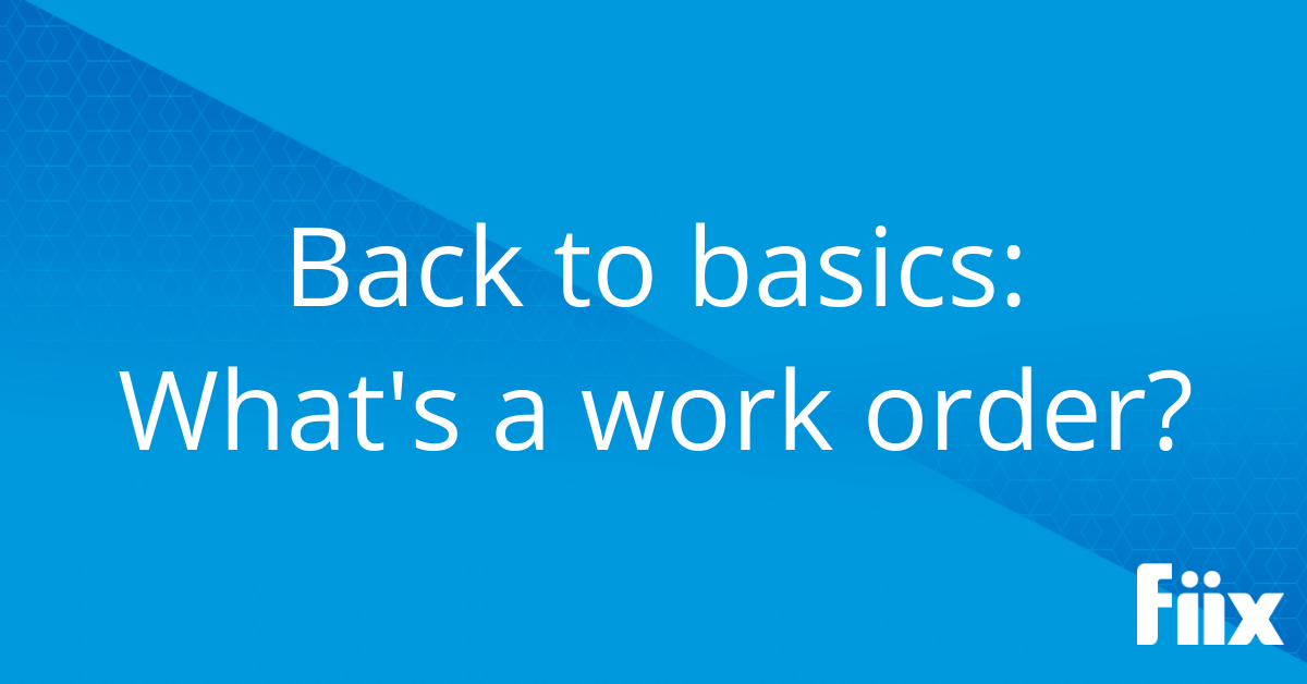 web-Back to basics- Whats a work order