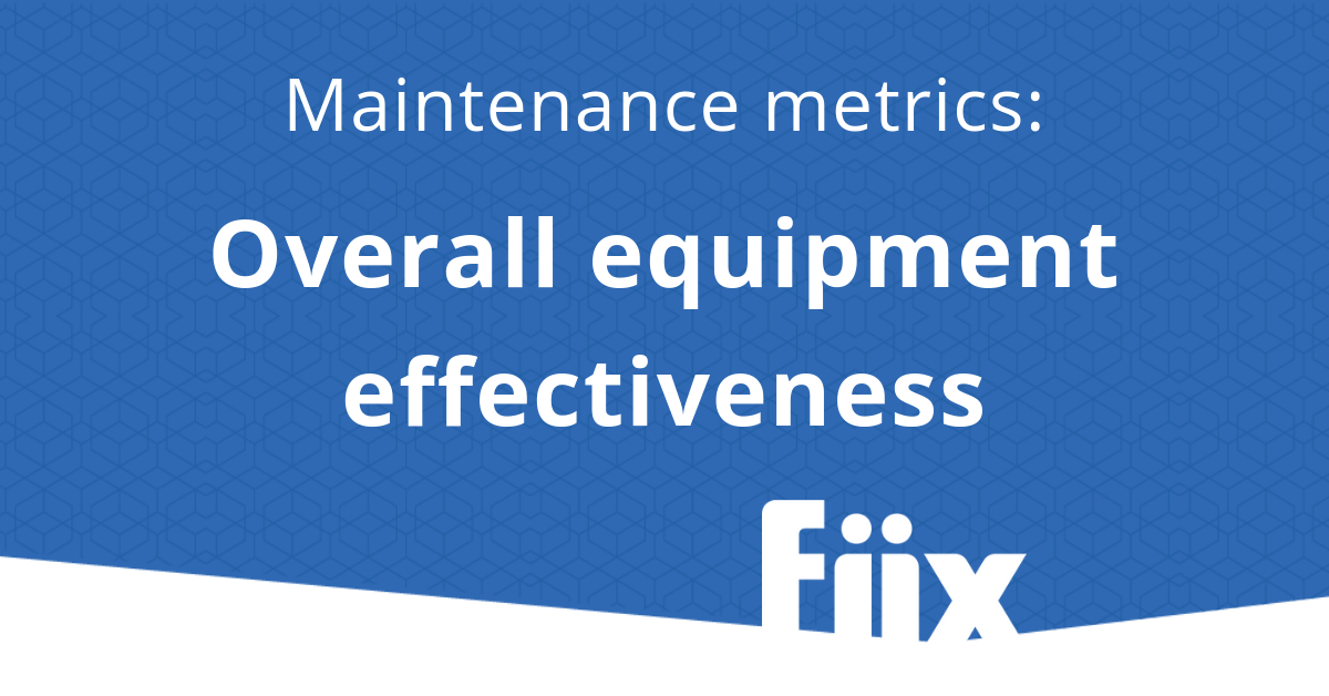 Maintenance metrics- overall equipment effectiveness