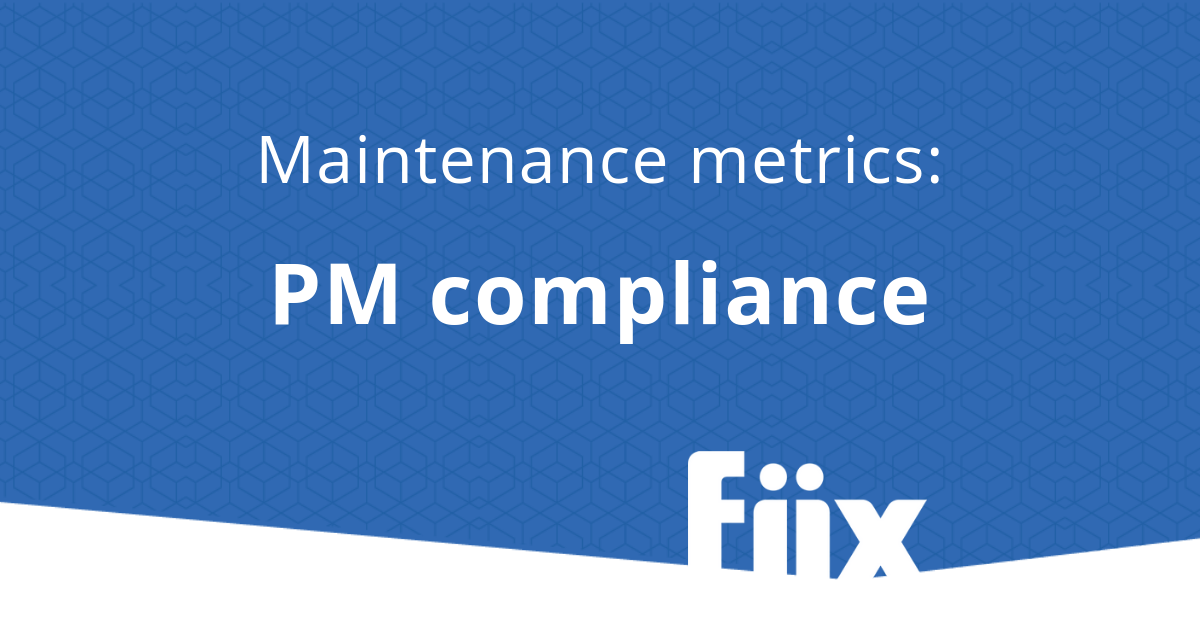 Maintenance metrics - pm compliance