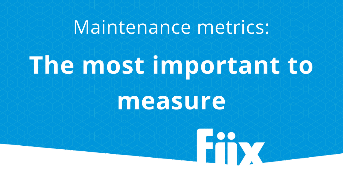 Maintenance metrics - the most important to measure