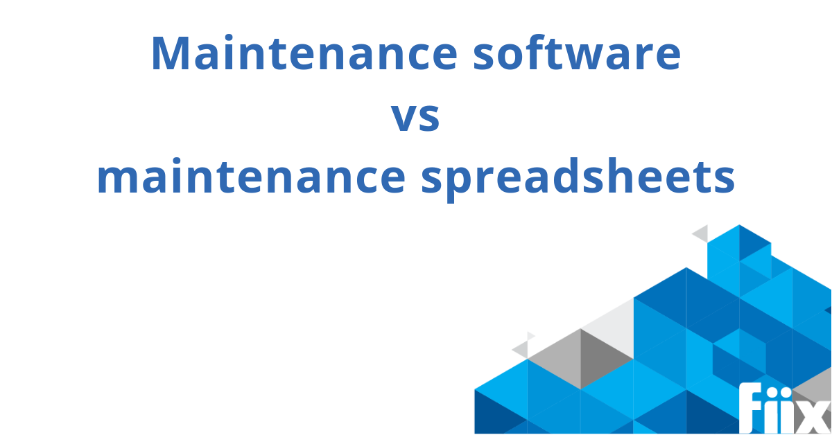 Maintenance software vs maintenance spreadsheets