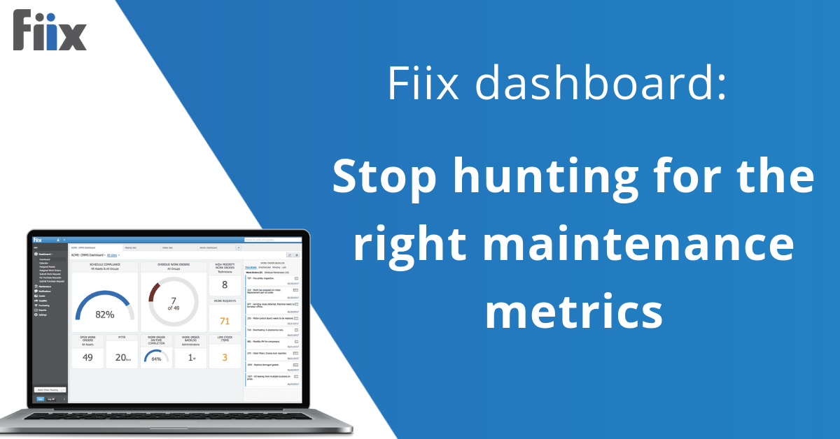 Fiix dashboard- Stop hunting for the right maintenance metrics