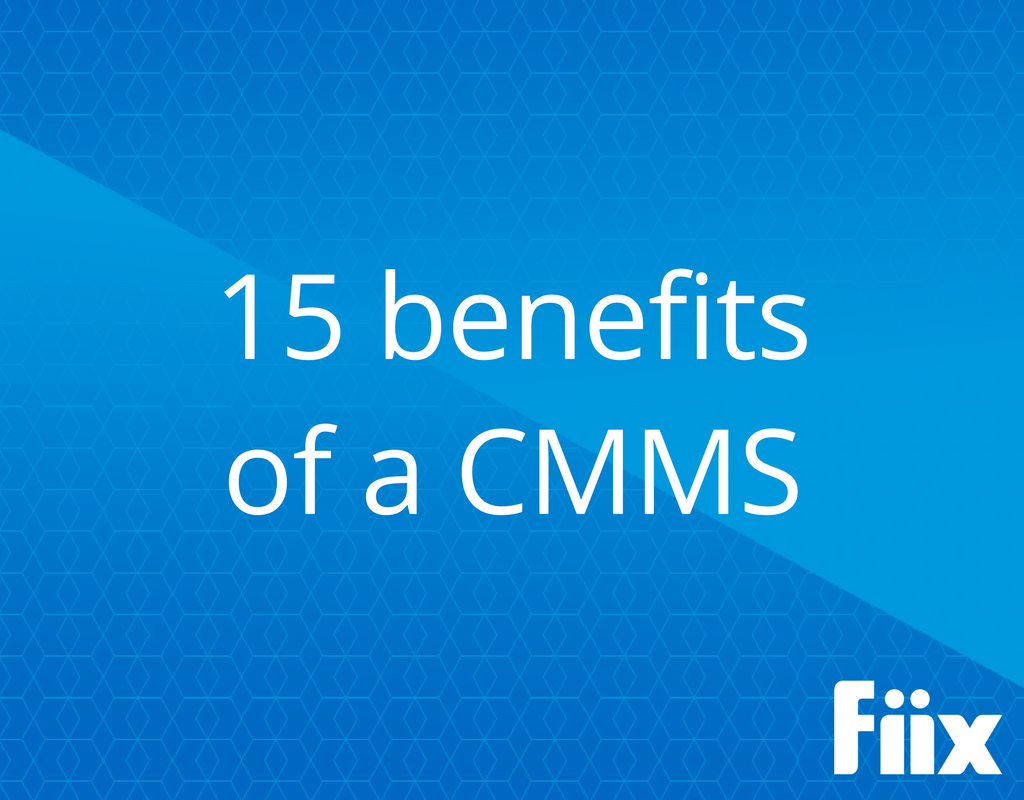 15 benefits of a CMMS