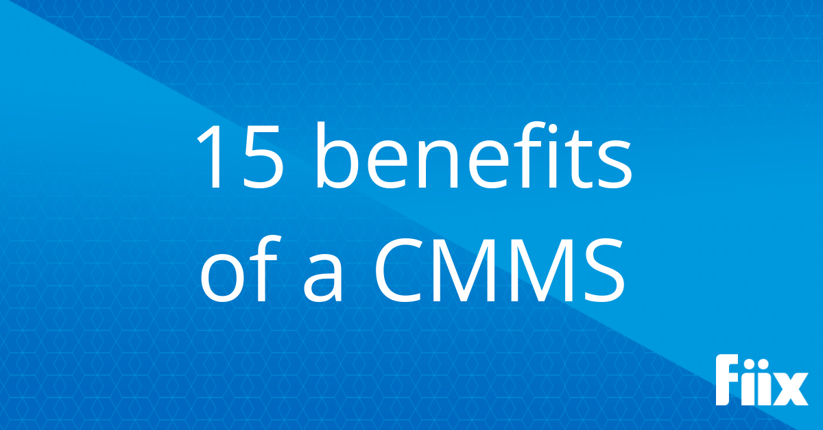 web - 15 benefits of a CMMS