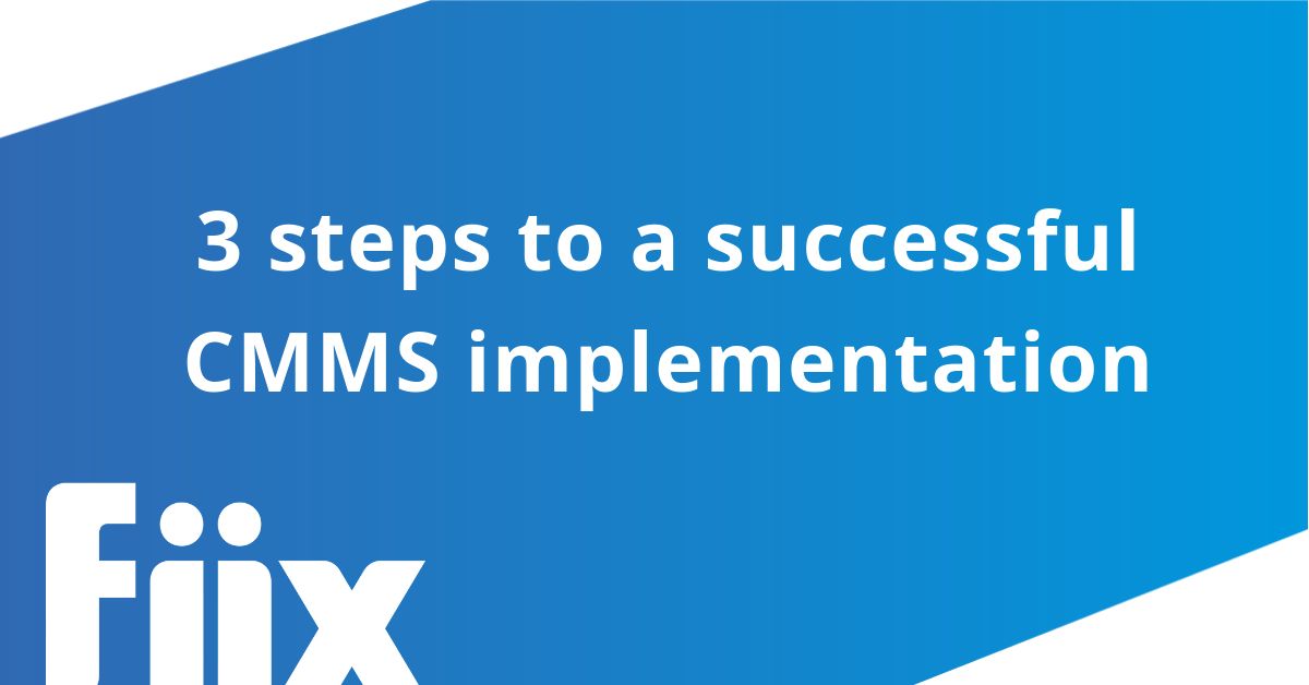3 steps to successful CMMS implementation