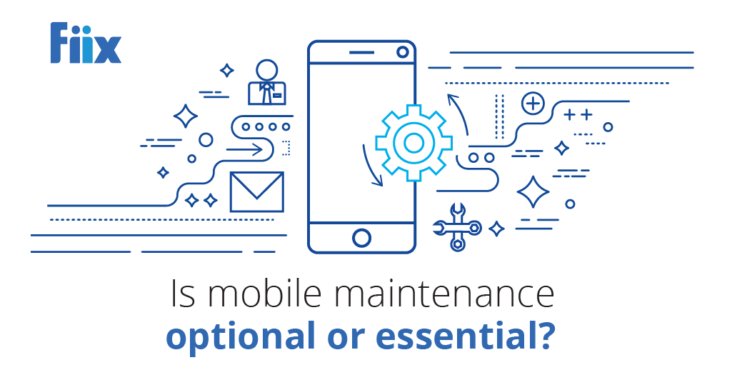 """Fiix maintenance graphic """"Is mobile maintenance optional or essential"""""""