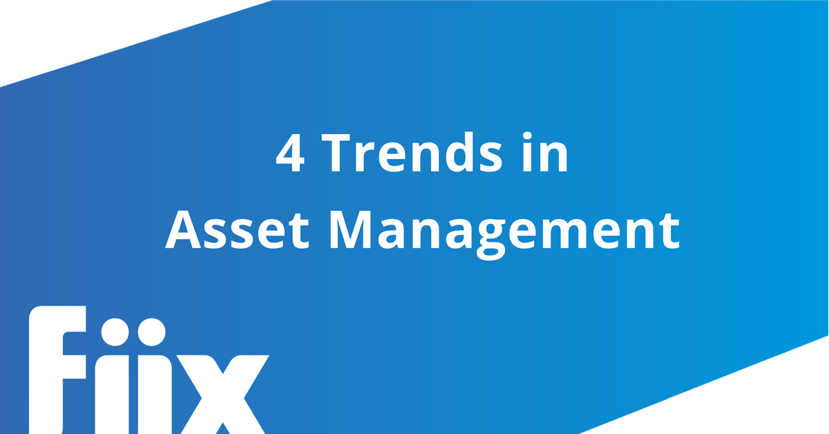 4 Trends in Asset Management