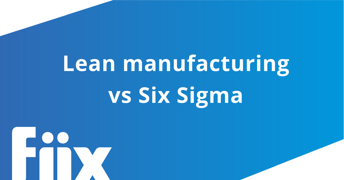 Lean manufacturing vs Six Sigma