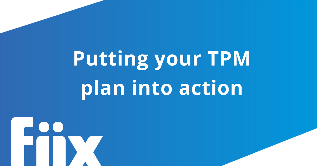 Putting your TPM plan into action