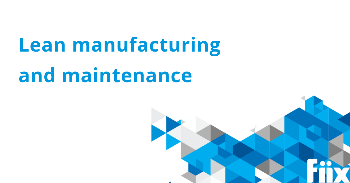 Lean manufacturing and maintenance