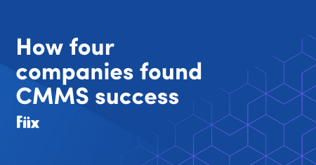 How four companies found CMMS success