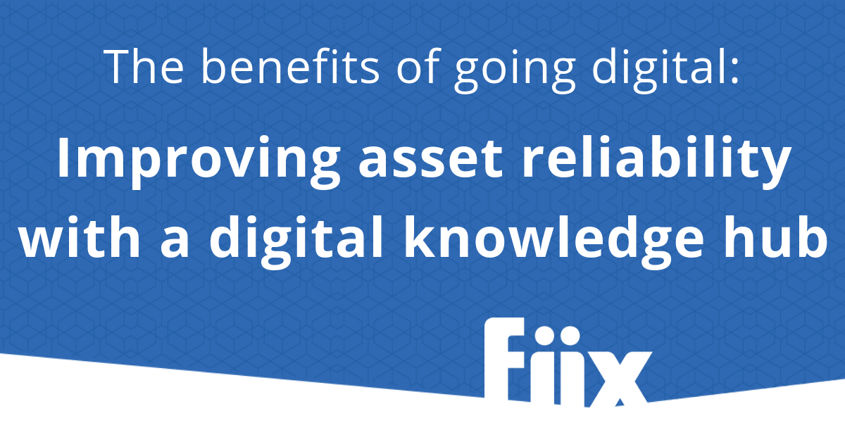 The benefits of going digital: Improving asset reliability with a digital knowledge hub