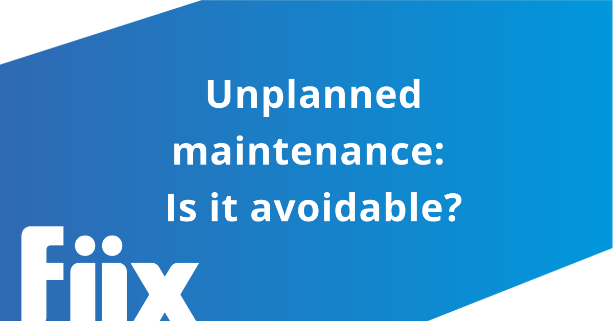 Unplanned maintenance