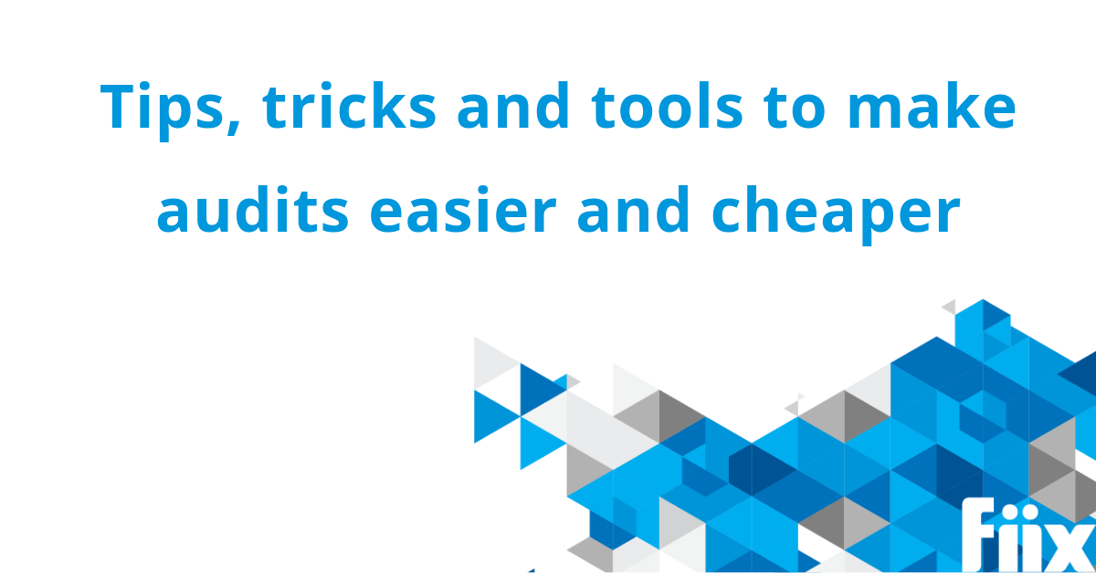 Tips, tricks and tools to make audits easier and cheaper