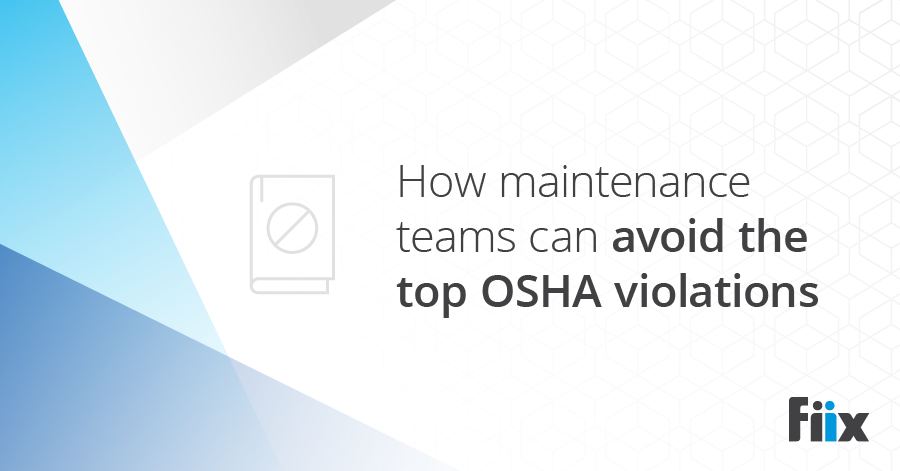 How maintenance teams can avoid the top OSHA violations