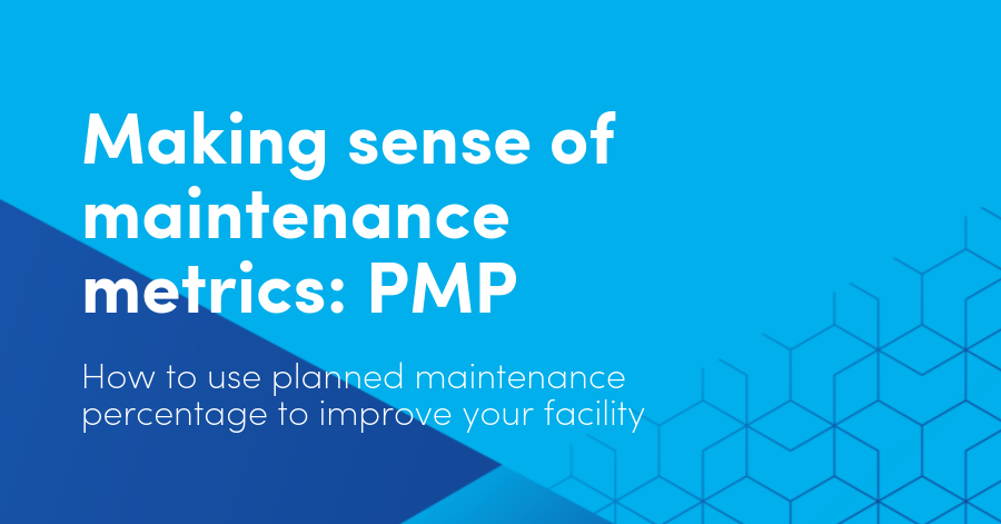 Making sense of maintenance metrics: PMP. How to use planned maintenance percentage to improve your facility's maintenance planning
