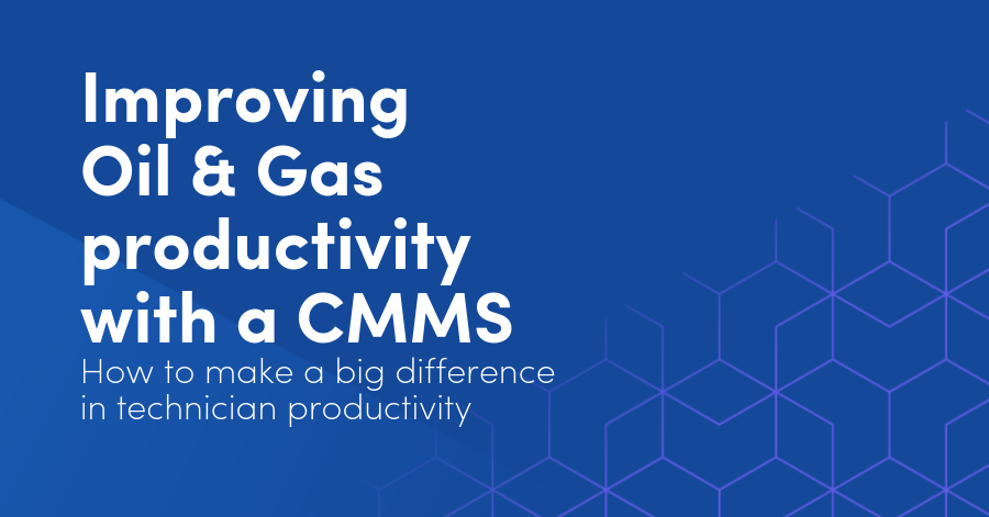 CMMS in the Oil & Gas industry