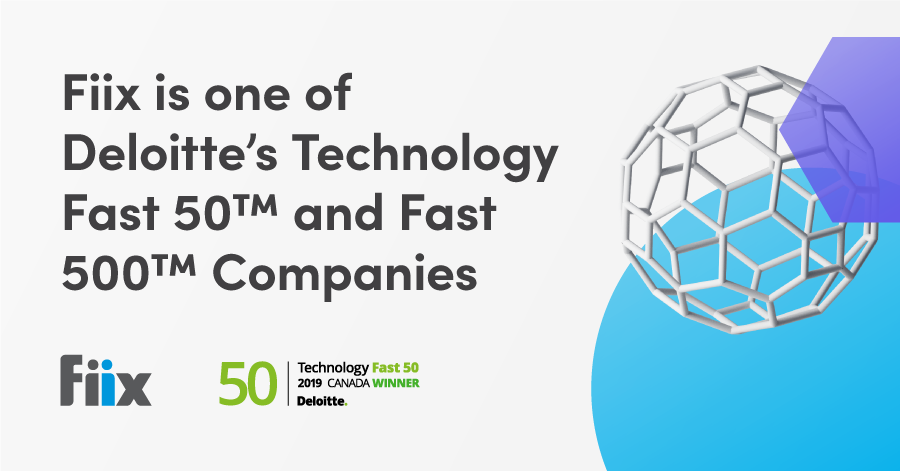 Fiix is oneof Deloitte's Technology Fast 50 and Fast 500 companies
