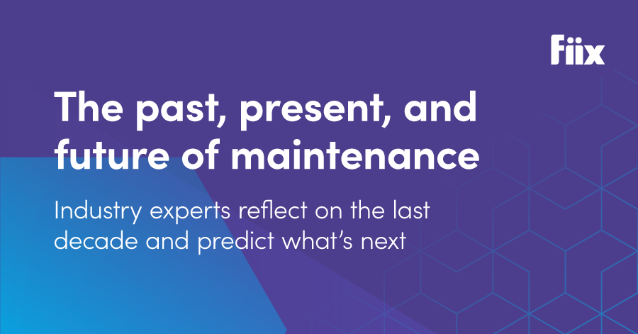 Past, present and future of the maintenance industry