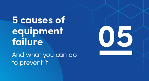 5 causes of equipment failure graphic