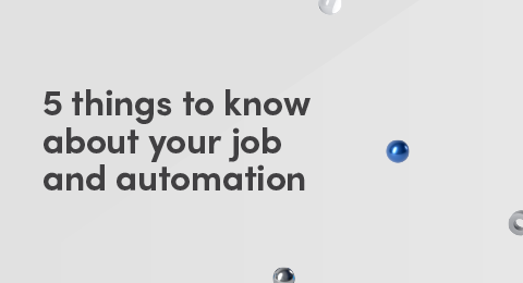 5 things to know about your job and automation graphic
