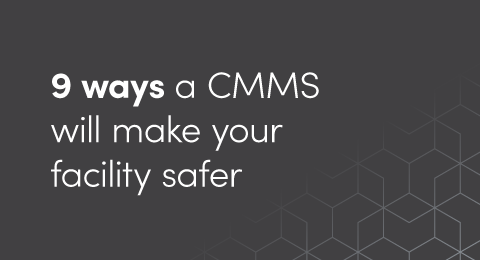 9 ways a CMMS will make your facility safer graphic
