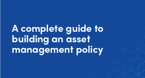 A complete guide to building an asset management policy graphic