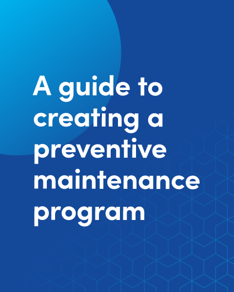 A guide to creating a preventive maintenance program graphic