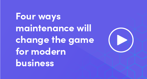 Four ways maintenance will change the game for modern business graphic