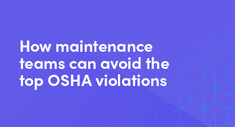How maintenance teams can avoid the top OSHA violations graphic