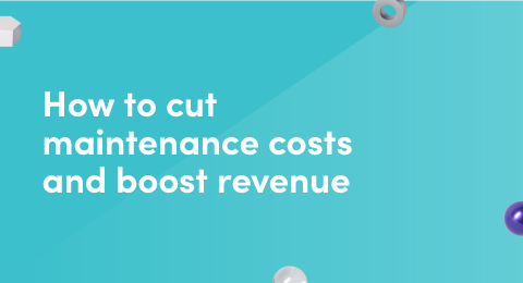 How to cut maintenance costs and boost revenue graphic