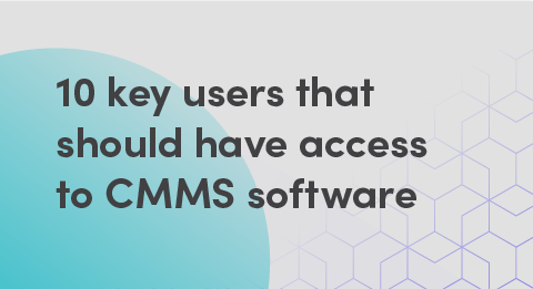10 key users that should have access to CMMS software graphic