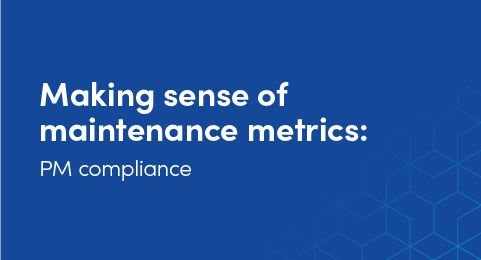 Making sense of maintenance metrics: PM compliance graphic