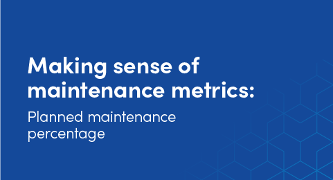 Making sense of maintenance metrics: Planned maintenance percentage graphic