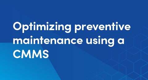 Optimizing preventive maintenance using a CMMS graphic