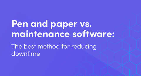 Pen and paper vs. maintenance software: The best method for reducing downtime graphic