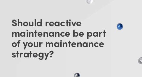 Should reactive maintenance be part of your maintenance strategy graphic