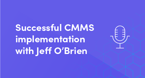 Successful CMMS implementation with Jeff O'Brien (PODCAST) graphic