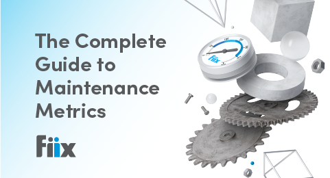 The Complete Guide to Maintenance Metrics graphic