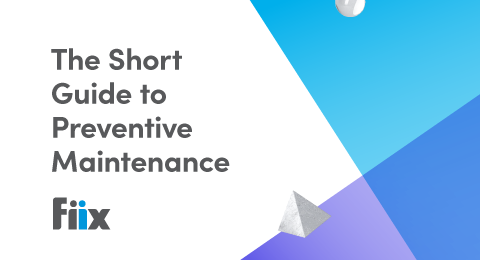 The short guide to preventive maintenance graphic
