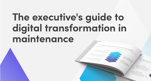 The executive's guide to digital transformation in maintenance graphic