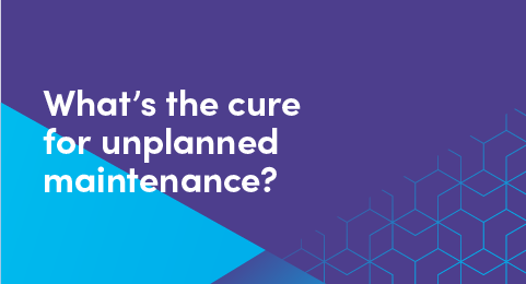What's the cure for unplanned maintenance graphic