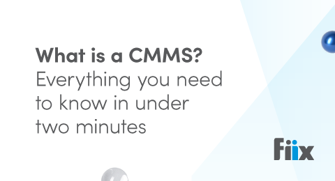 What is a CMMS? Everything you need to know in under two minutes graphic