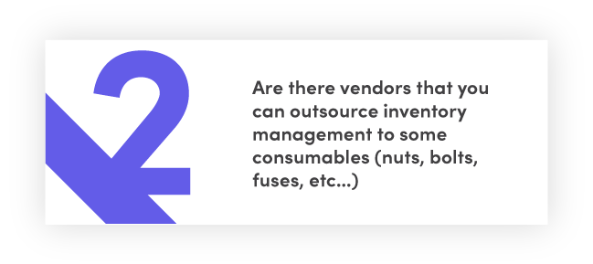 Are there vendors that you can outsource inventory management to for some consumables