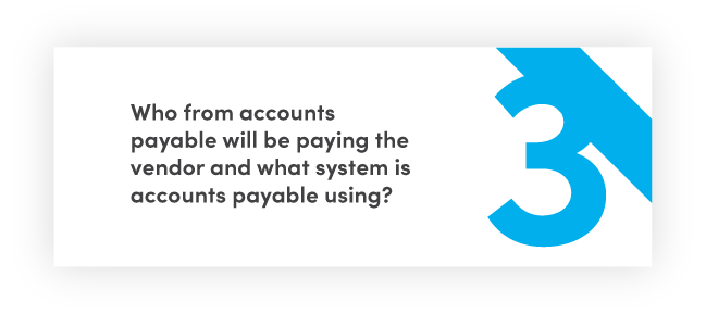 Who from accounts payable will be paying the vendor and what system is accounts payable using?