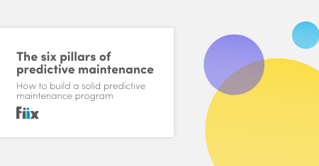 The six pillars of predictive maintenance: How to build a solid predictive maintenance program
