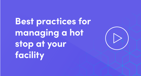 Best practices for managing a hot stop at your facility graphic